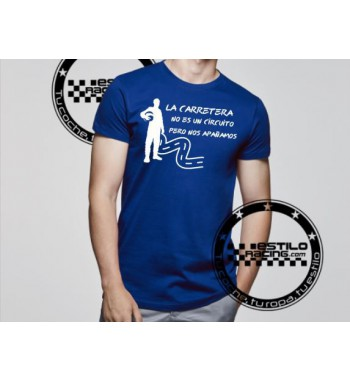 Camiseta La carretera no es...