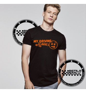 Camiseta My driving scares...
