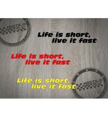 Pegatina life is short,...