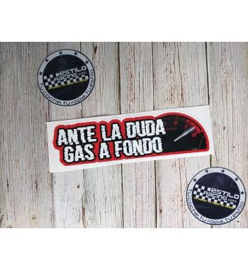 Pegatina Ante la duda gas a...