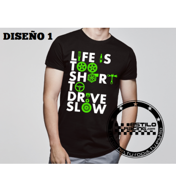 Camiseta Life is too short...