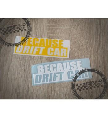 Pegatina Because Drift Car
